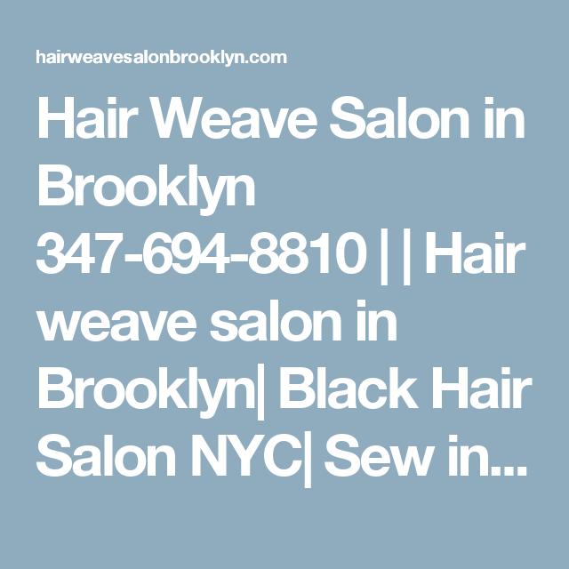 Hair Weave Salon In Brooklyn 347 694 8810 Hair Weave Salon In
