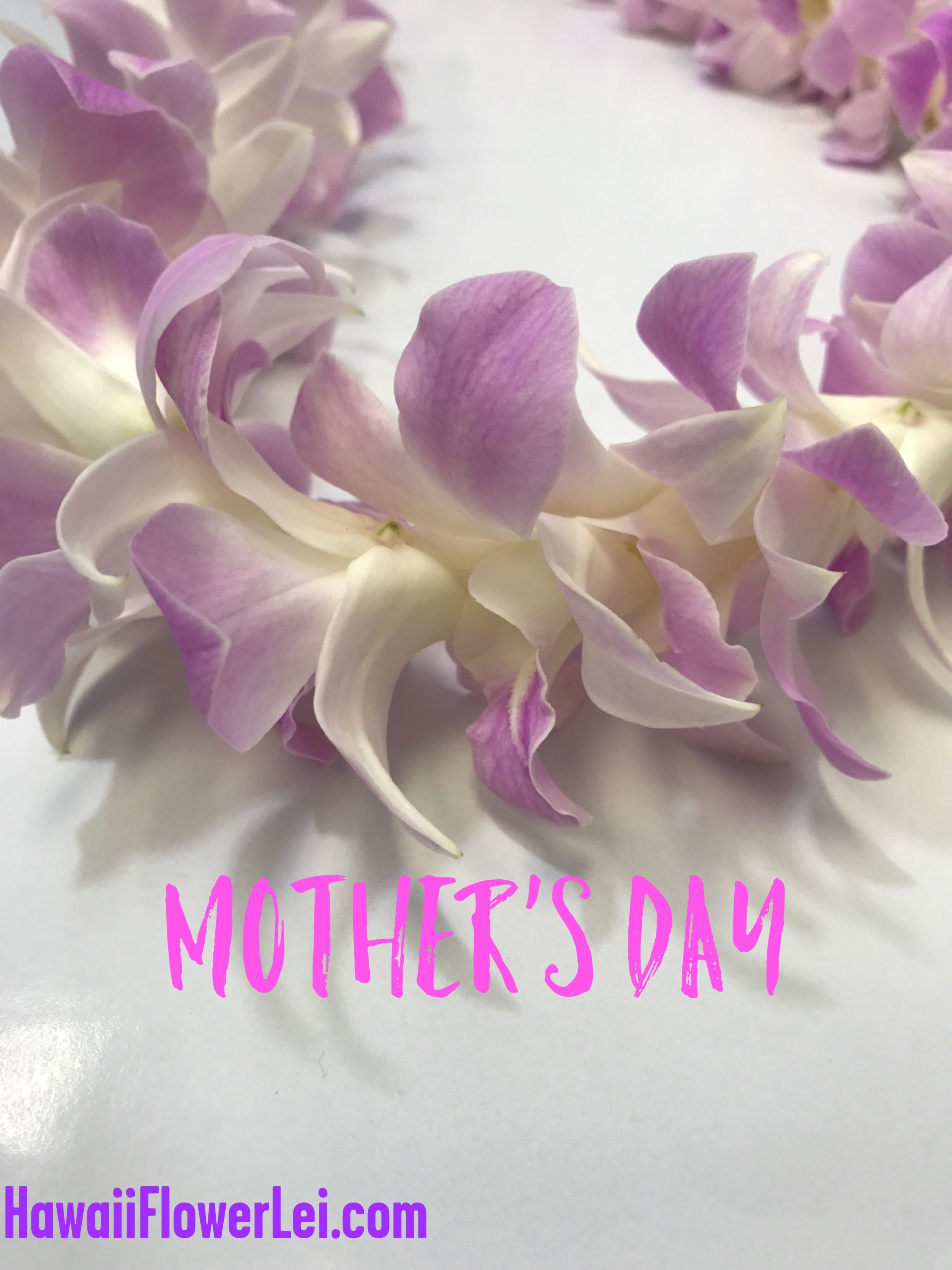 Pin By Hawaii Flower Lei On Mothers Day Gifts Flowers And