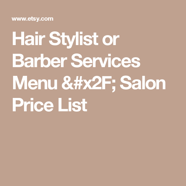 Hair Stylist Or Barber Services Menu  Salon Price List  Hair