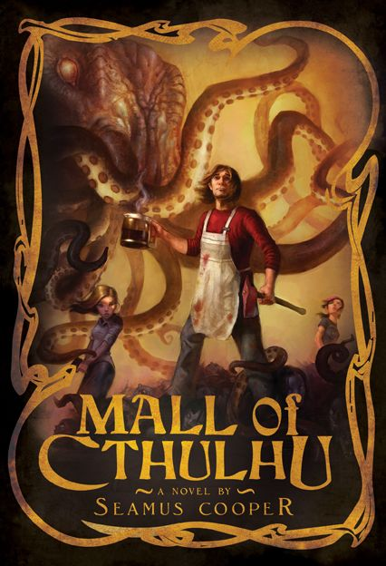 """The Mall of Cthulhu"" by Seamus Cooper"