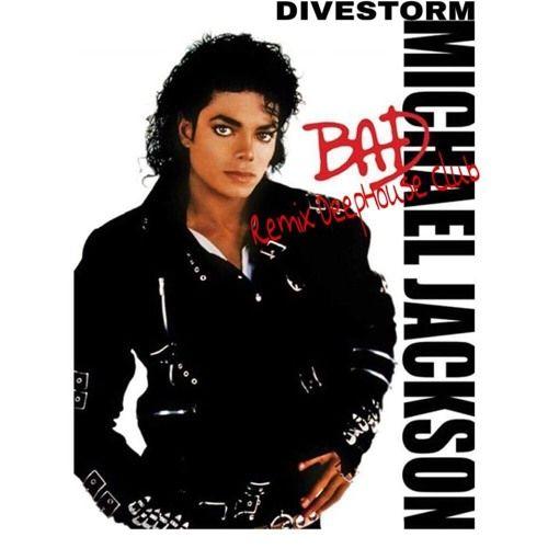 Michael Jackson Bad Remix Deep House Club By Divestorm Free