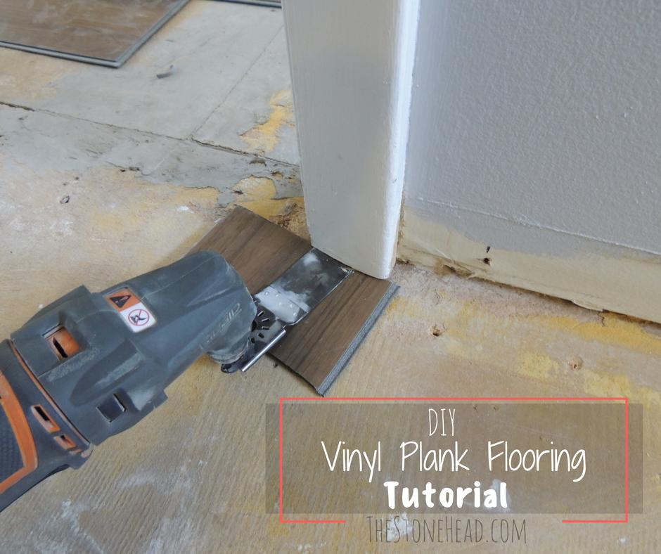 Vinyl Plank Flooring Tutorial No Nails No Glue The Stone Head Vinyl Plank Flooring Vinyl Plank Flooring Tutorials