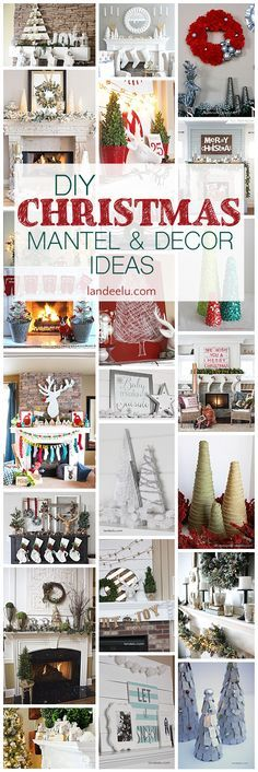 Lots of beautiful DIY Christmas decor and mantel ideas!