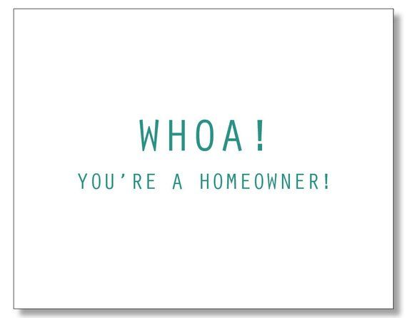 WHOA You're a HOMEOWNER card. Funny Housewarming card
