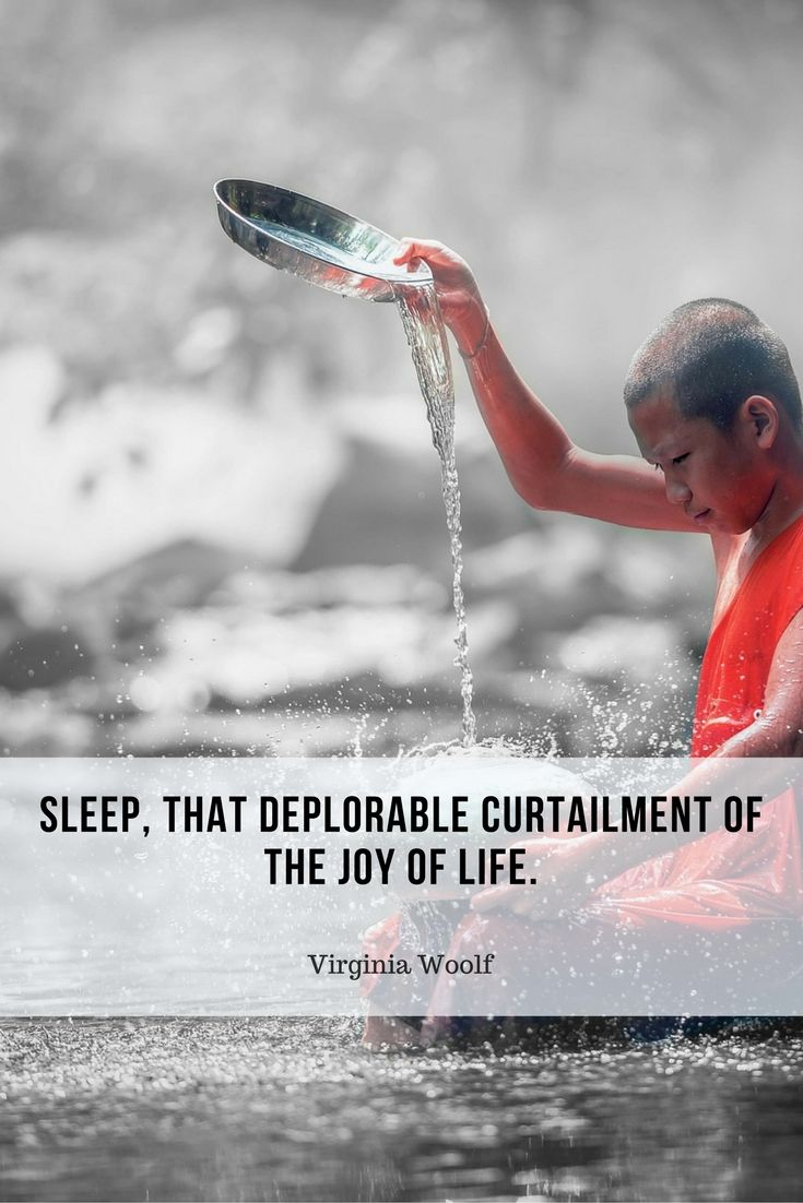 Sleep, that deplorable curtailment of the joy of life.