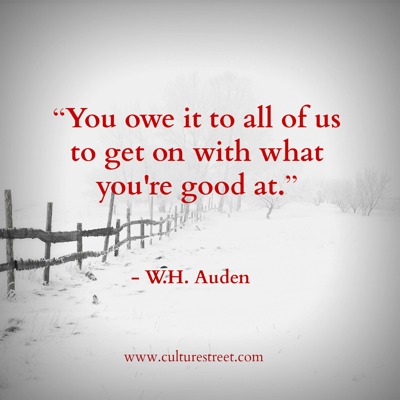 Culture street quote of the day by w h auden