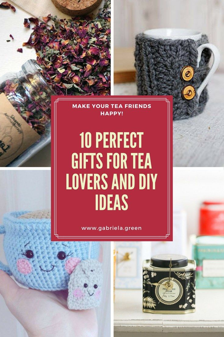 10+ Perfect Gift Ideas For Tea Lovers | Pinterest | DIY ideas ...