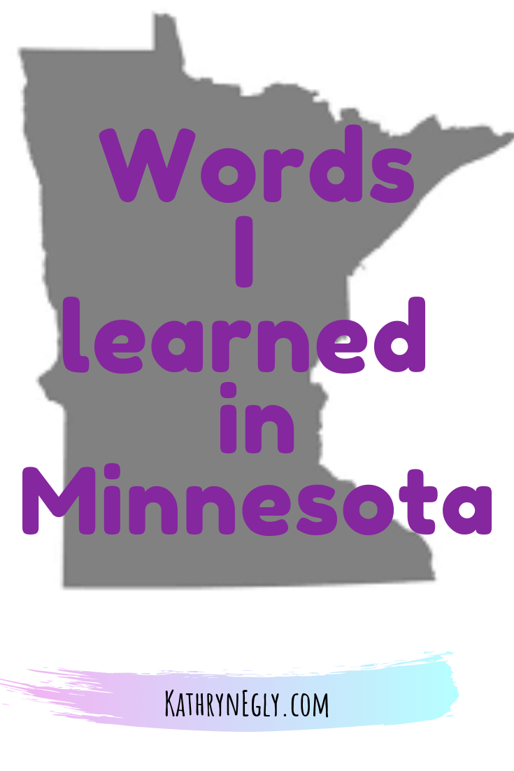 Words I learned in Minnesota – kathrynegly.com