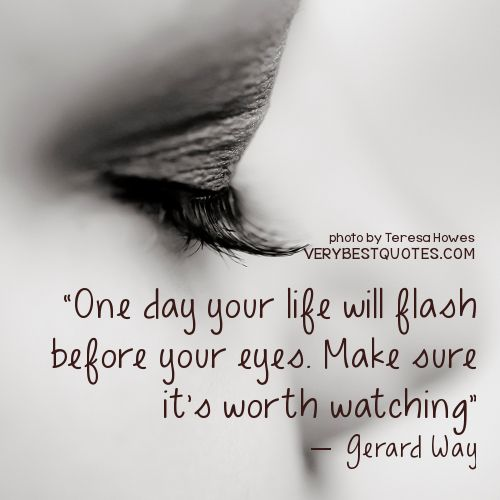 Life Quote On Eyes Enjoying Life Quotes Lifetime Quotes Picture Quotes