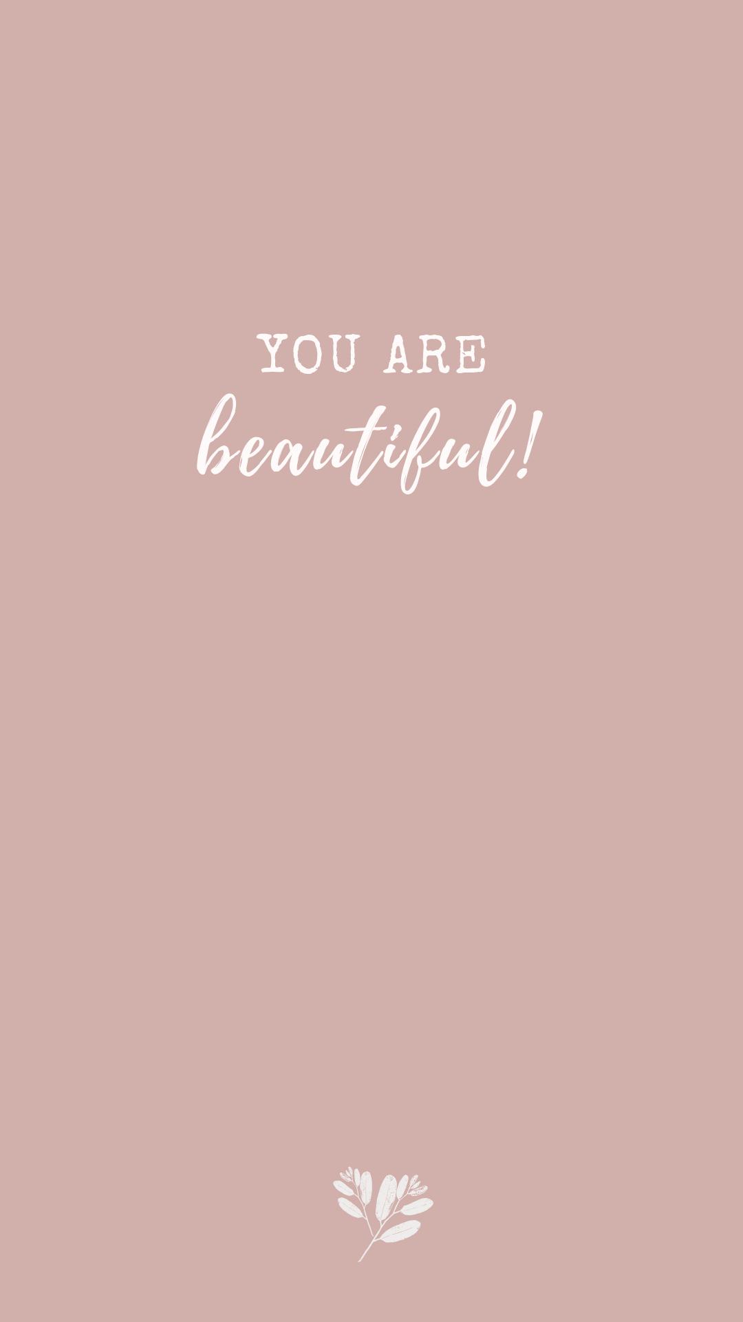 You are beautiful! Hintergrundbild in Pastell und mit Zitat & Spruch für dein Handy.