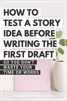 Photo of So testen Sie Ihre Story-Idee, bevor Sie den ersten Entwurf schreiben Savannah Gilbo – Do …
