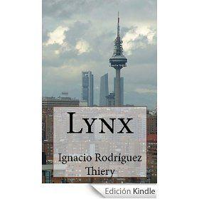 'Lynx', Ignacio Rodríguez Thiery. Trama imaginativa, cargada de malentendidos. Ritmo trepidante, algo falto de diálogos y de contexto