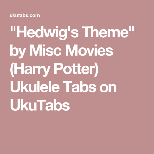 """Hedwig's Theme"" By Misc Movies (Harry Potter) Ukulele"