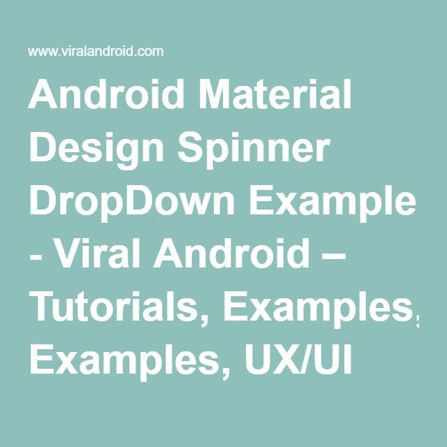 Android Material Design Spinner DropDown Example - Viral