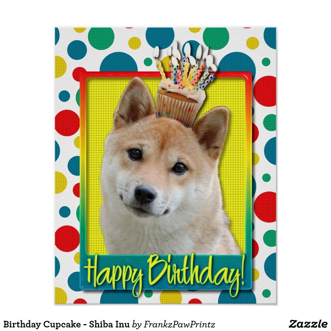 Birthday Cupcake Shiba Inu Poster Zazzle Com Shiba Inu Dog Greeting Cards Shiba