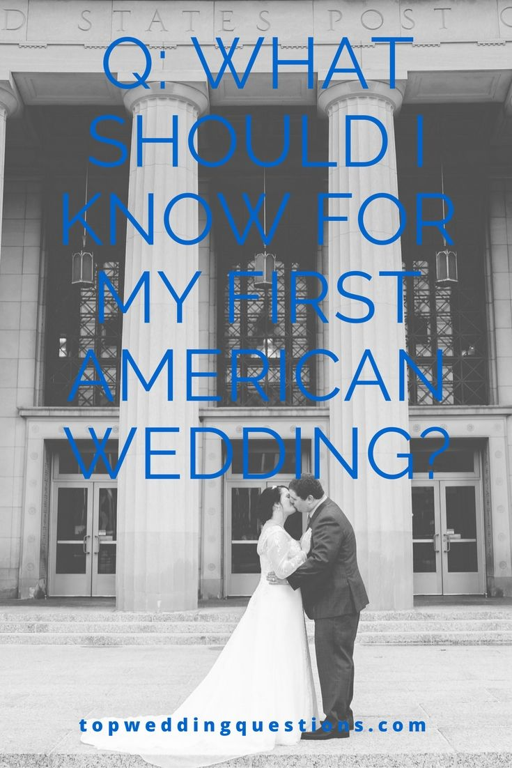 Q What Should I Know For My First American Wedding? (With