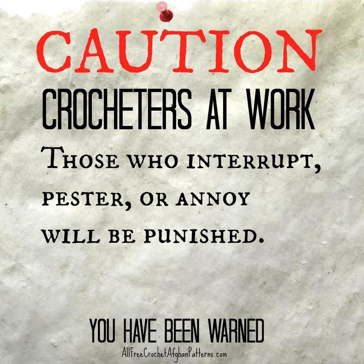Quotes About Crocheting Quotesgram Crochet Quote Crochet Humor Funny Crocheting Quotes
