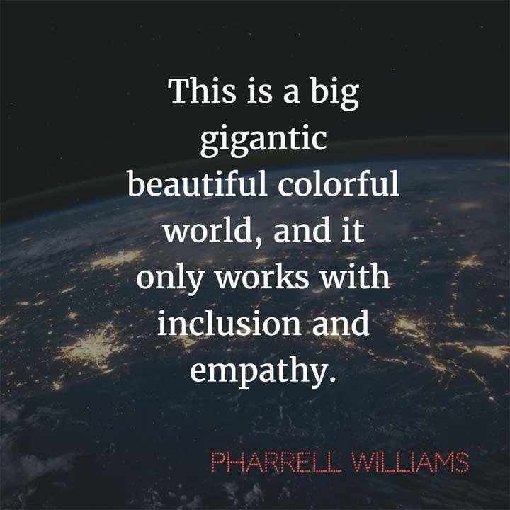 Pharrell Williams On This Gigantic Beautiful Colorful World