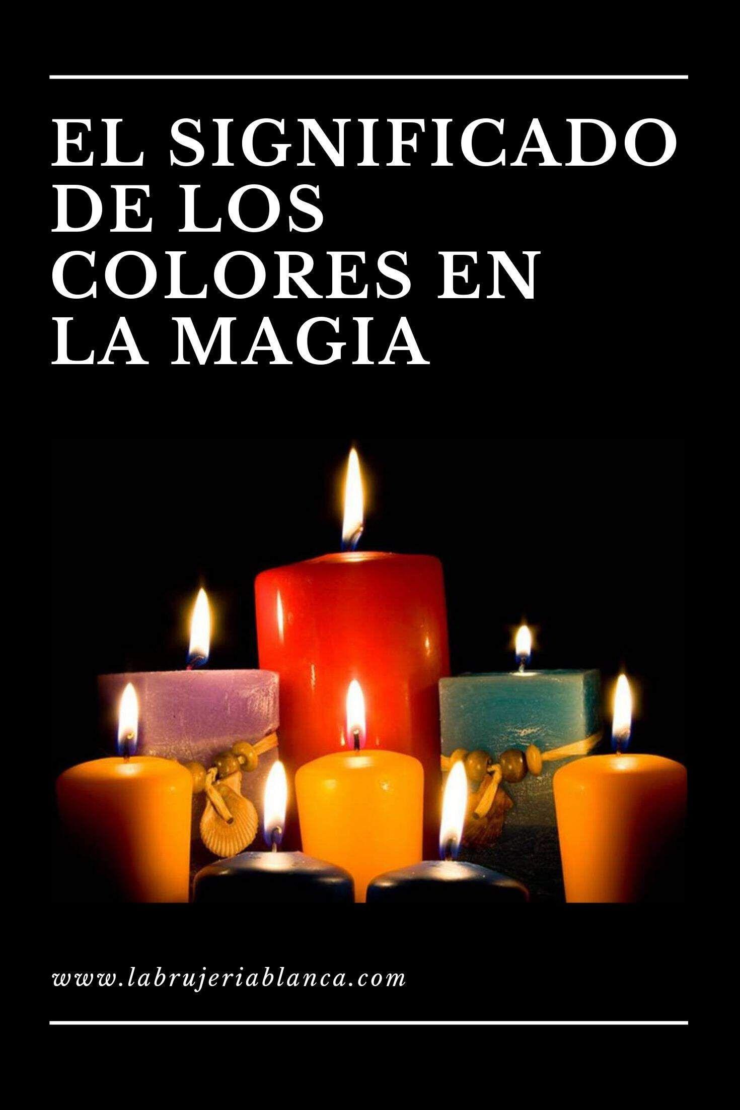 Significado Y Uso De Los Colores En Magia Y Brujería La Bujería Blanca Mantras Santeria Wicca