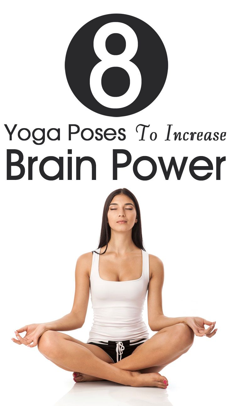 7 Effective Yoga Poses To Increase Your Brain Power