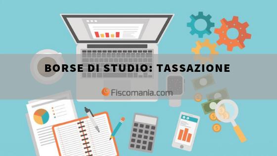 Borse Di Studio Il Regime Di Tassazione Fiscomania Studio Studenti Universitari Borse