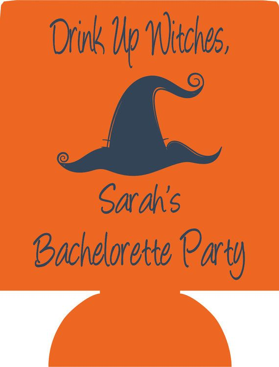 Drink Up Witches Halloween Koozies 2016 Party Favors Can Coolers E10202016 With Images Bachelorette Koozies Bachelorette Birthday Halloween Party