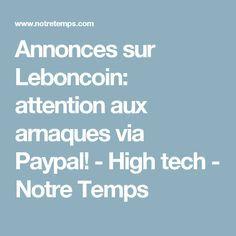 Annonces sur Leboncoin: attention aux arnaques via Paypal! - High tech - Notre Temps