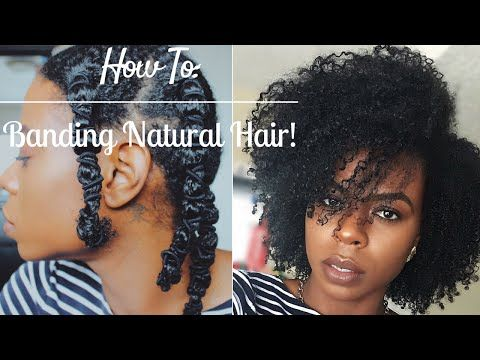 How To Stretch Your Hair With The Banding Method With Images