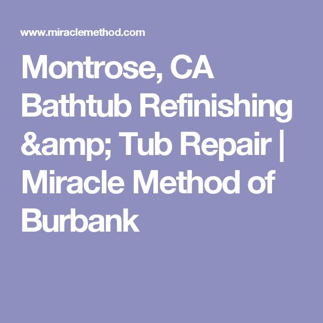 Montrose Ca Bathtub Refinishing Tub Repair Miracle Method Of