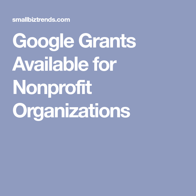Google Grants Available For Nonprofit Organizations
