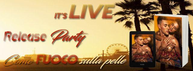 Romance and Fantasy for Cosmopolitan Girls: Release Party & Recensione: COME FUOCO SULLA PELLE...