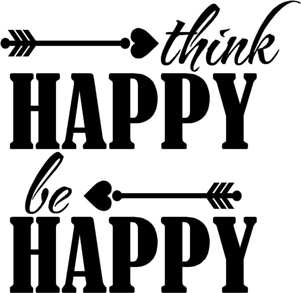 Think Happy Be Happy Vinyl Decal Sticker Car Window Tablet Crafts Think Happy Be Happy Vinyl Cricut Vinyl [ 972 x 1000 Pixel ]