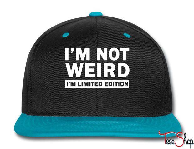 im not weird shirt im limited edition Snapback  06b178c32713