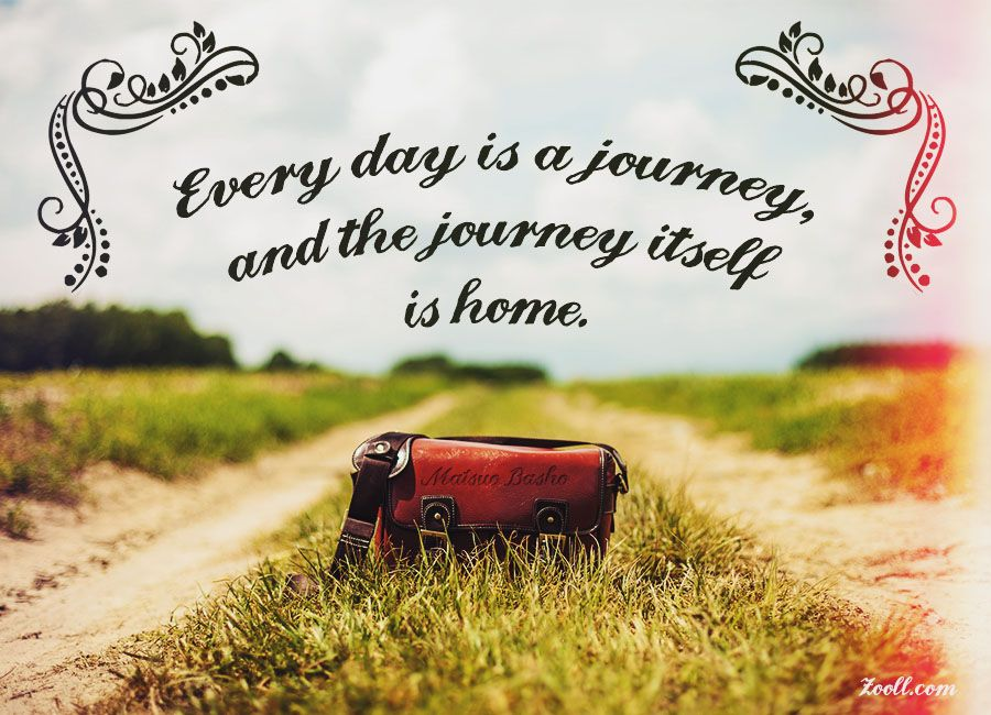 quote of the week every day is a journey and the journey itself