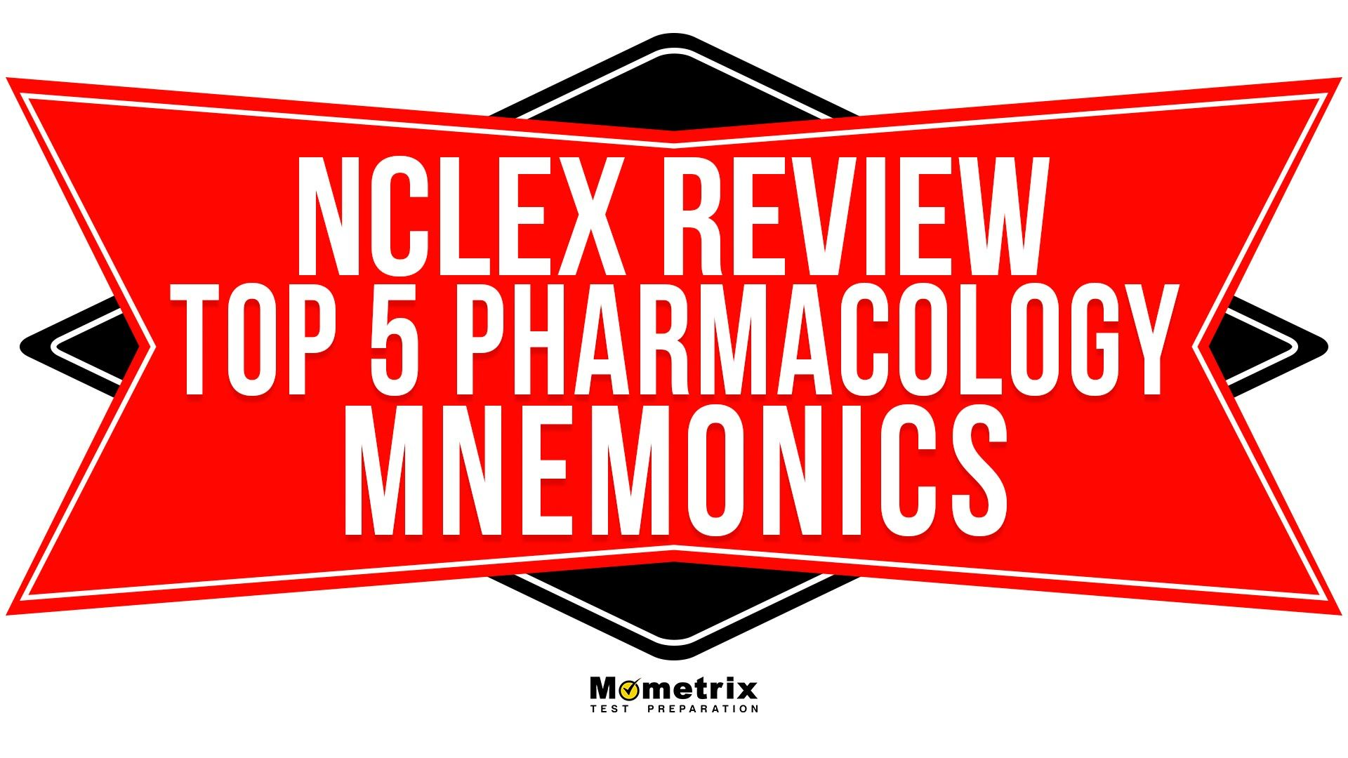 Top 5 Nclex Pharmacology Review Mnemonics Nclex Review Nclex