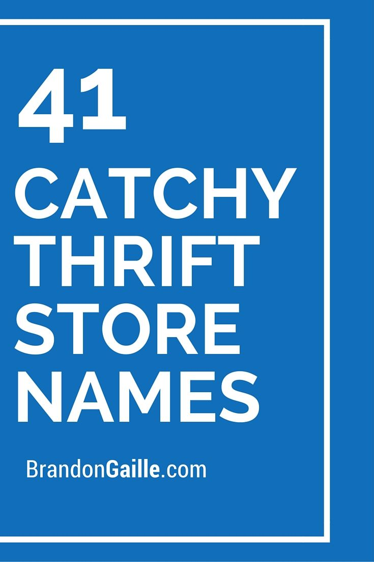 250 Greatest Thrift Store Names Ever Store Names Ideas