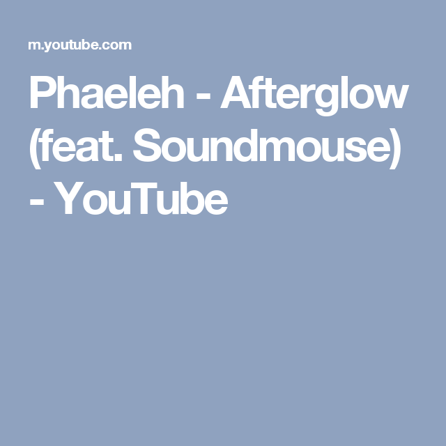 Phaeleh - Afterglow (feat. Soundmouse) - YouTube