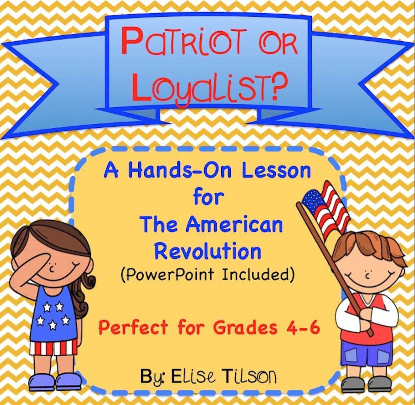 Patriots Vs Loyalists Common Core Lesson Plan For The