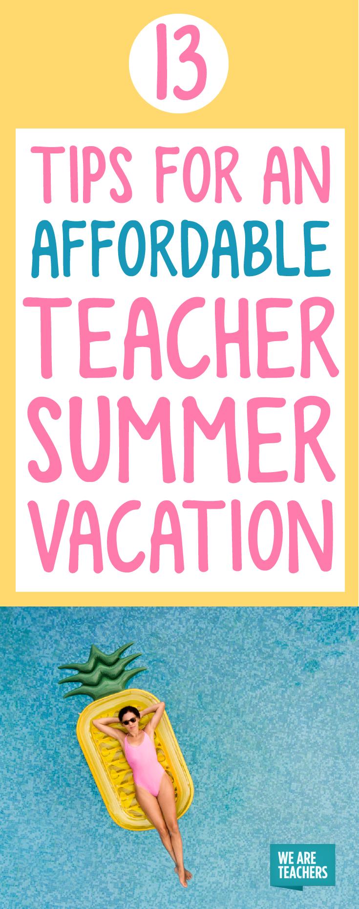 13 Tips for an Affordable Teacher Summer Vacation | Teacher