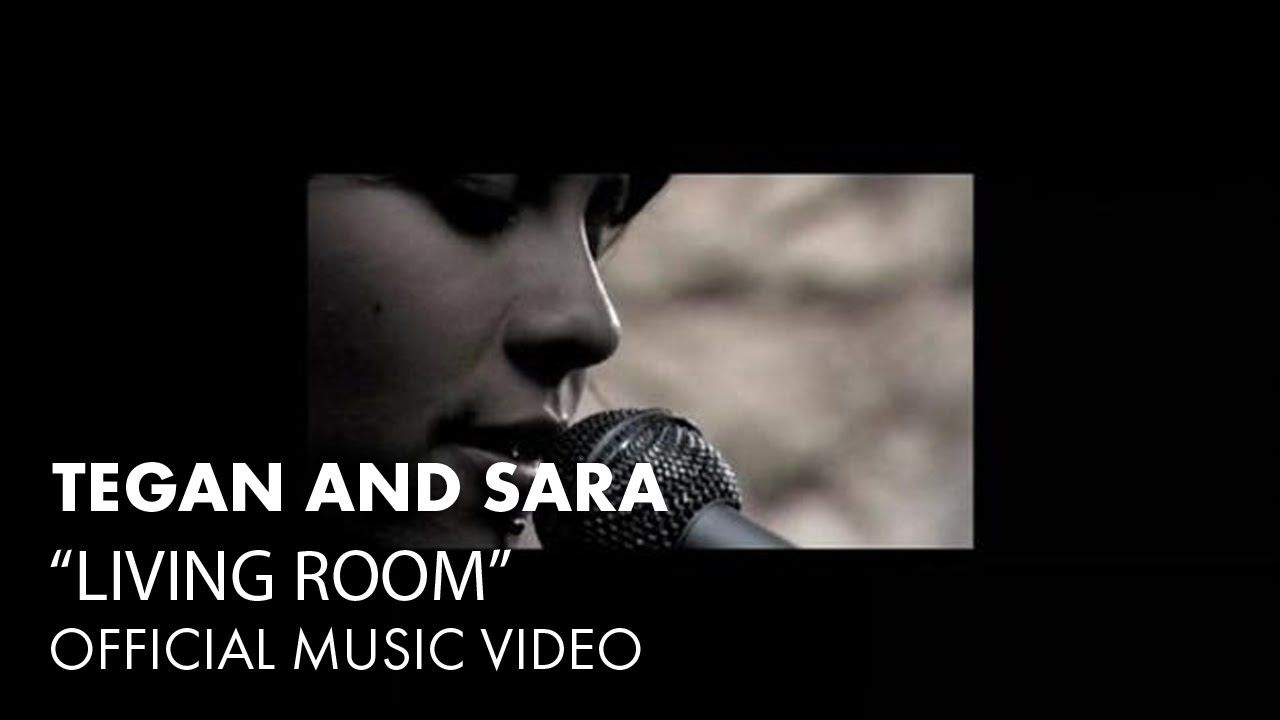 Tegan And Sara   Living Room [Music Video]