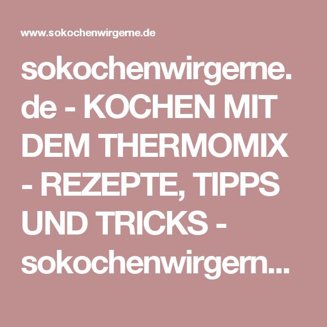 sokochenwirgerne.de - KOCHEN MIT DEM THERMOMIX - REZEPTE, TIPPS UND TRICKS - sokochenwirgerne.de
