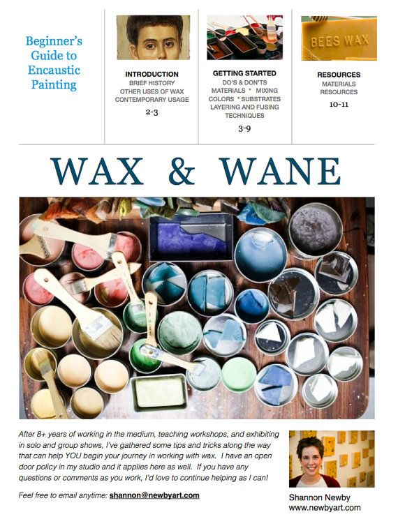 Wax  Wane |  10 page Beginner's Guide to Encaustic Painting |  Instant digital download  | $8  includes instructions for making your own encaustic medium, DIY color-mixing, vendor/ supply lists and lots of tips on how to cut costs without sacrificing quality or professionalism