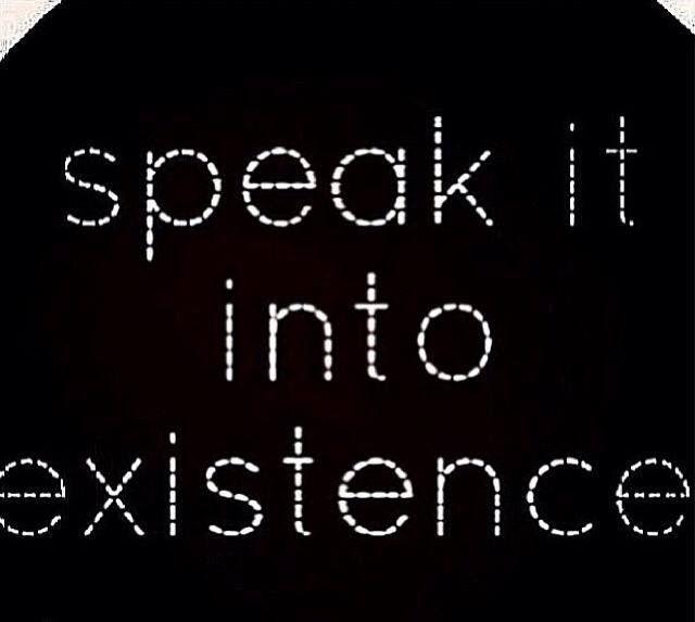 Motivational Words, Speak It Into