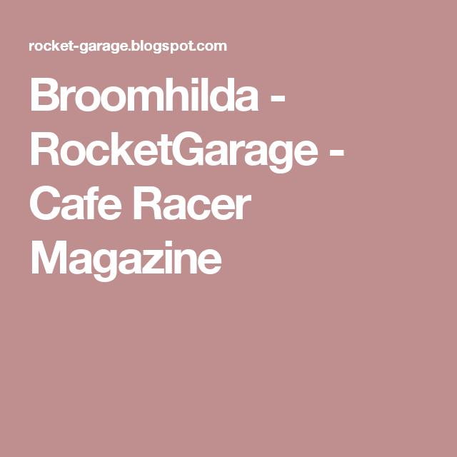 Broomhilda - RocketGarage - Cafe Racer Magazine