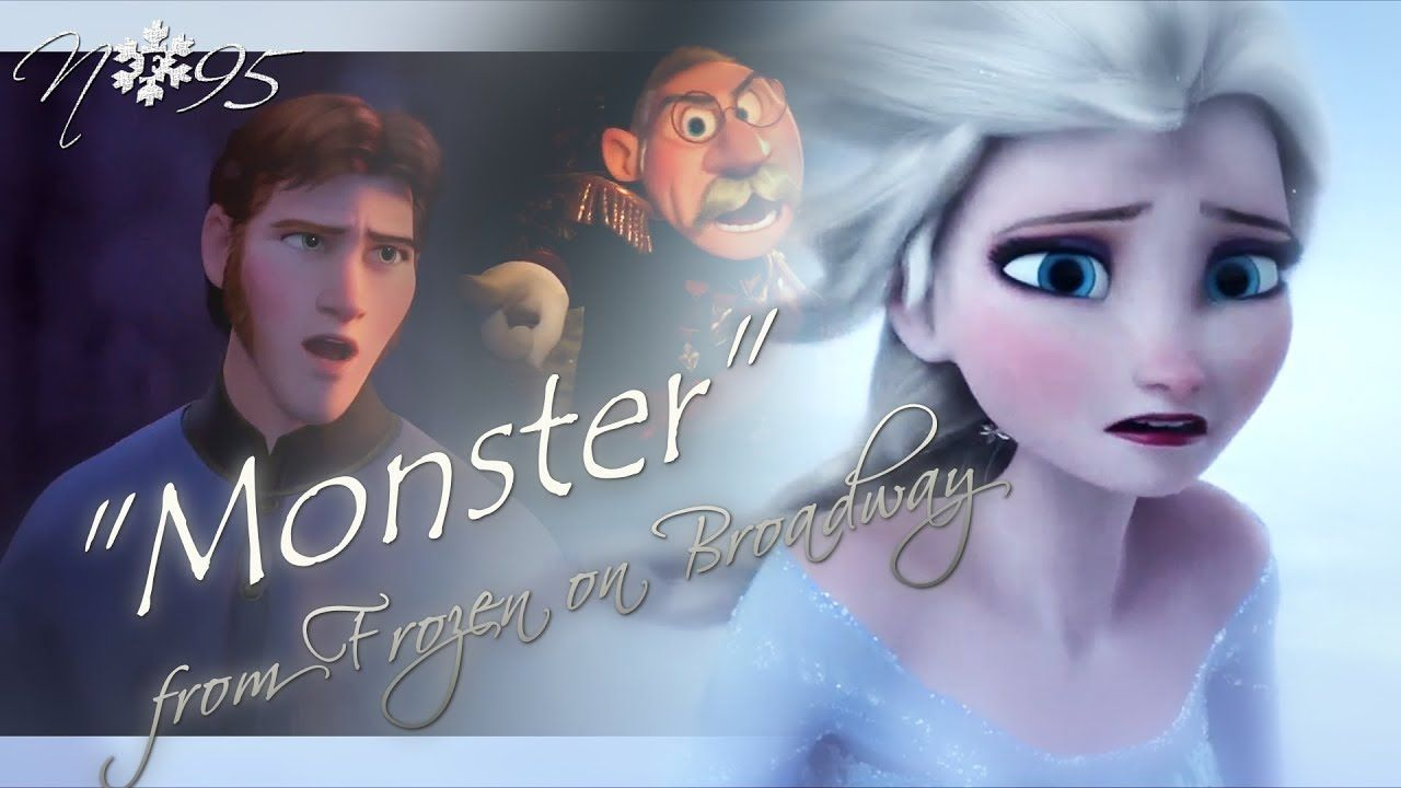Elsa Monster From Frozen The Broadway Musical Youtube Frozen Songs Musicals Disney Music