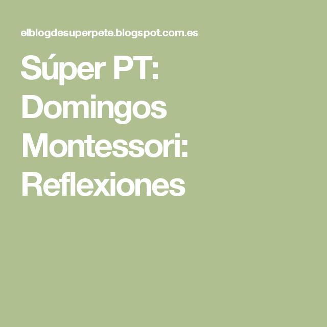 Súper PT: Domingos Montessori: Reflexiones