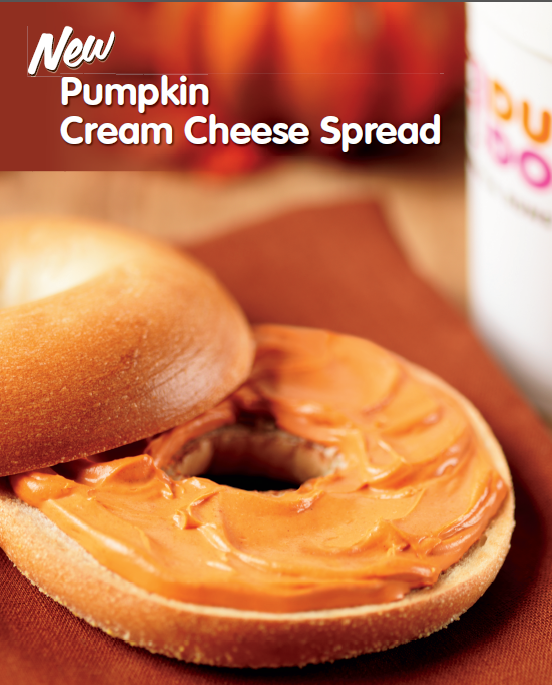 Try out our Pumpkin Cream Cheese!! Dunkin' Donuts