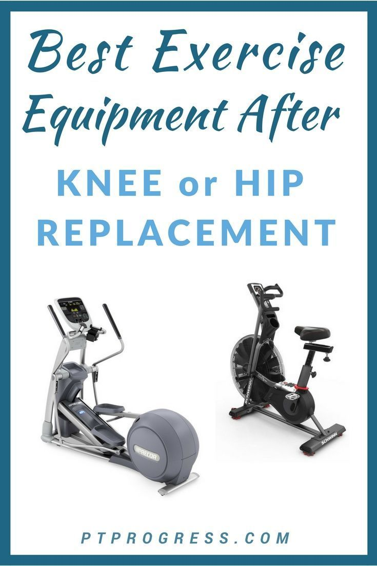 Best Exercise Equipment After Knee or Hip Replacement