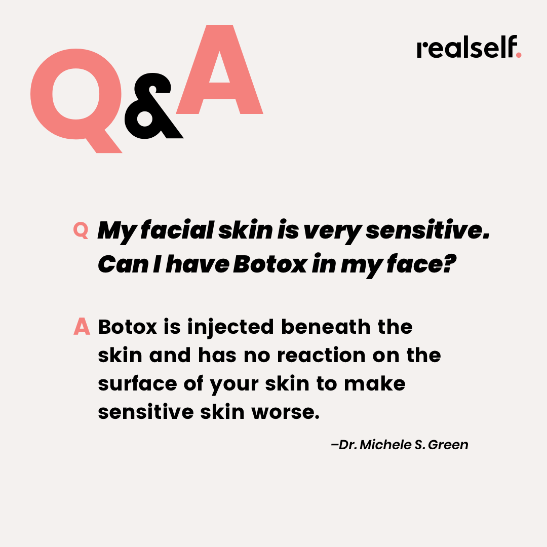 My Facial Skin Is Very Sensitive Can I Have Botox In My