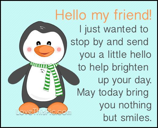 Hello my friend quotes quote hello wishes hi | Nice thoughts